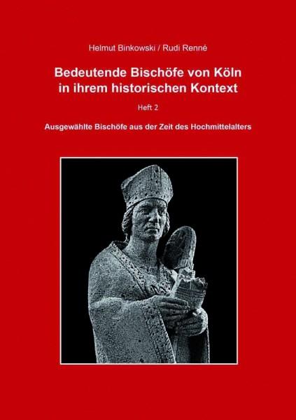 Bedeutende Bischöfe von Köln in ihrem historischen Kontext - Heft 2