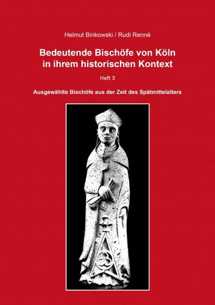 Bedeutende Bischöfe von Köln in ihrem historischen Kontext - Heft 3