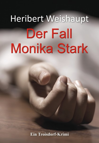 Der Fall Monika Stark