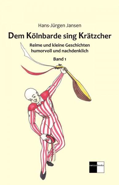 Dem Kölnbarde sing Krätzcher