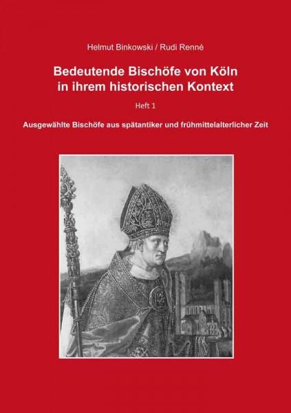 Bedeutende Bischöfe von Köln in ihrem historischen Kontext - Heft 1